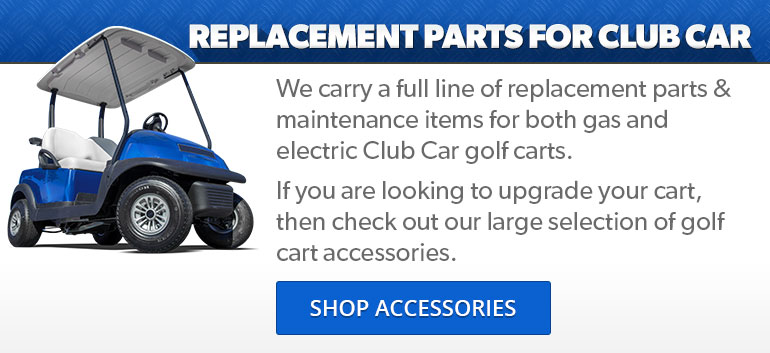 Replacement Parts for Club Car Gas amp Electric Golf Carts