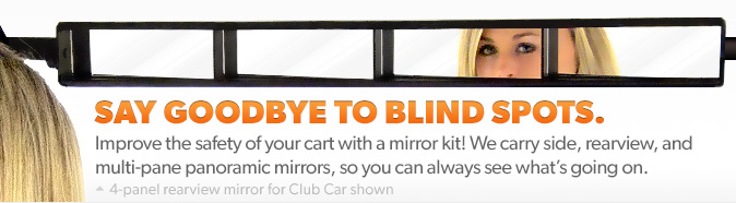Eliminate blind spots with a golf cart mirror!