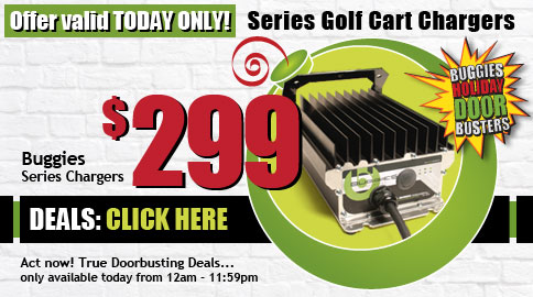 Buggies Holiday Door Busters! Series Chargers, Only $299!